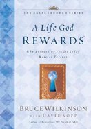 A Life God Rewards (#03 in Breakthrough Series) Hardback