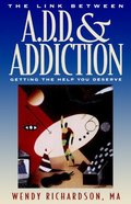 A.D.D. and Addiction Paperback