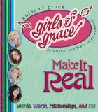 Girls of Grace Make It Real Paperback