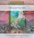 The Narnia #07: Last Battle (Children) (#07 in Chronicles Of Narnia Audio Series) CD