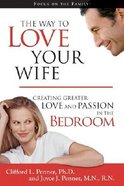 The Way to Love Your Wife Paperback