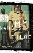 My Name is Chloe (#01 in Diary Of A Teenage Girl: Chloe Series) Paperback