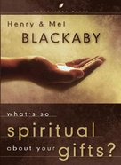 What's So Spiritual About Your Gifts (Lifechange Books Series) Hardback