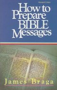 How to Prepare Bible Messages (35th Anniversary Edition) Paperback