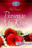 Prayers to My King (#02 in His Princess Series) Hardback