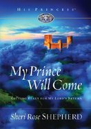 My Prince Will Come (His Princess Series) Hardback