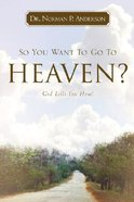 So You Want to Go to Heaven? Paperback