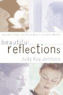Beautiful Reflections Paperback
