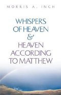 Whispers of Heaven and Heaven According to Matthew Paperback