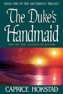 Asendancy Trilogy #01: The Duke's Handmade