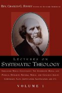 Lectures on Systematic Theology #01 (#01 in Lectures On Systematic Theology Series)