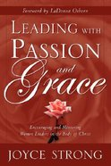 Leading With Passion and Grace Paperback