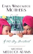 Daily Wisdom For Mothers Paperback