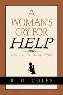 A Woman's Cry For Help