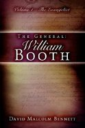 The General: William Booth #02 the Soldier