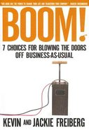 Boom!: 7 Choices For Blowing the Doors Off Business-As-Usual Hardback