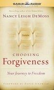 Choosing Forgiveness Unabridged (4cd Set) CD