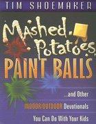 Mashed Potatoes, Paintballs
