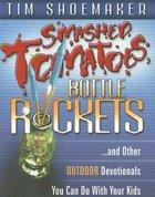 Smashed Tomatoes, Bottle Rockets . . .