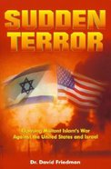 Sudden Terror: Exposing Militant Islam's War Against the U.S. and Israel