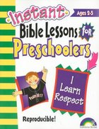 I Learn Respect (Reproducible) (Instant Bible Lessons Series)