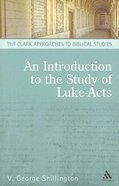 An Introduction to the Study of Luke-Acts (T&t Clark Approaches To Biblical Studies Series)
