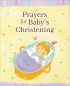 Prayers For Baby's Christening Hardback