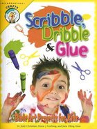 Scribble, Dribble, and Glue Paperback