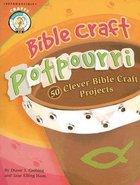 Bible Craft Potpourri Paperback