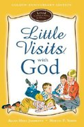 Little Visits With God (7-10 Years) (Golden Anniversary Edition) (Little Visits Library Series)