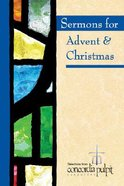Concordia Pulpit: Sermons For Advent and Christmas