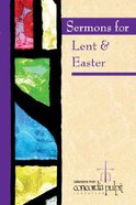 Concordia Pulpit: Sermons For Lent and Easter Paperback