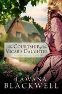 The Courtship of the Vicar's Daughter (#02 in Gresham Chronicles Series) Paperback