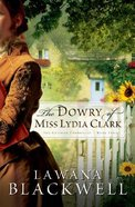 The Dowry of Miss Lydia Clark (#03 in Gresham Chronicles Series) Paperback