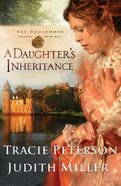Daughter's Inheritance (Large Print) (#01 in The Broadmoor Legacy Series) Paperback