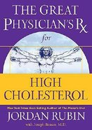 Great Physician's Rx For High Cholesterol (Prescription) Hardback