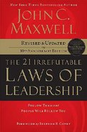 The 21 Irrefutable Laws of Leadership (And 2007)