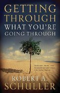 Getting Through What You're Going Through Paperback
