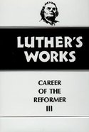 Career of the Reformer 3 (#33 in Luthers Works Series)