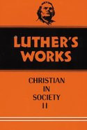 The Christian in Society 2 (#45 in Luther's Works Series) Hardback