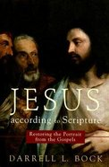 Jesus According to Scripture: Restoring the Portrait From the Gospels Paperback