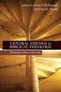 Central Themes in Biblical Theology: Mapping Unity in Diversity Paperback