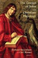 The Gospel of John and Christian Theology Paperback