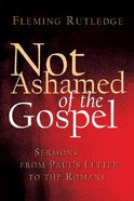 Not Ashamed of the Gospel Paperback