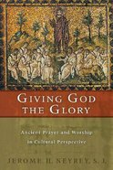 Give God the Glory Paperback