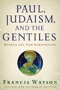 Paul, Judaism, and the Gentiles (And Expanded Edition) Paperback