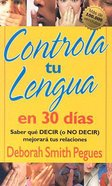 Controla Tu Lengua En 30 Dias (30 Days To Taming Your Tongue) Paperback