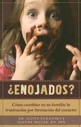 Enojados? (Good And Angry) Paperback