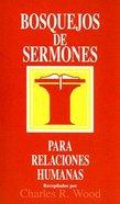 Bosquejos De Sermones: Relaciones Humanas (Sermon Outlines: Relationships)