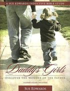 Daddy's Girls (Sue Edwards Inductive Bible Study Series) Paperback